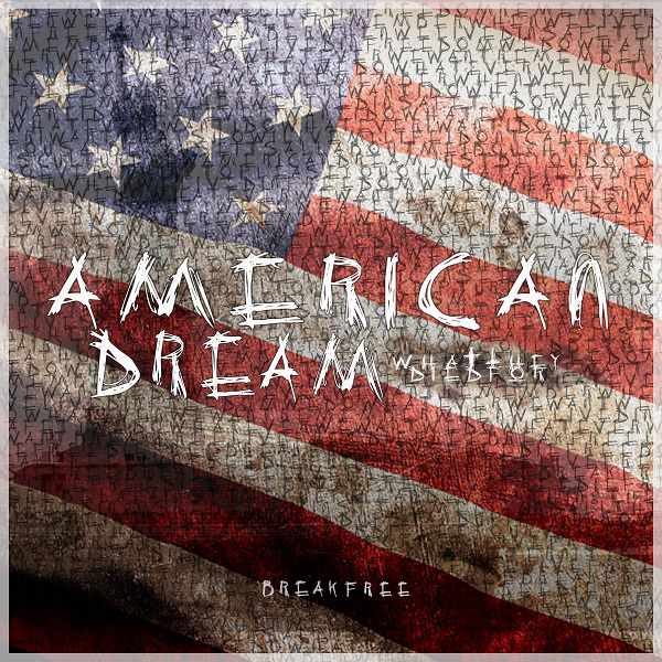 2/2/2018: American Dream (Break Free) *NEW MUSIC Official Links